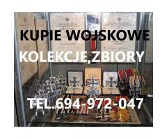 Kupie Wojskowe Stare Kolekcje,Zbiory-Odznaczeń,szabel,bagnetów,medali,odznak tel.694972047
