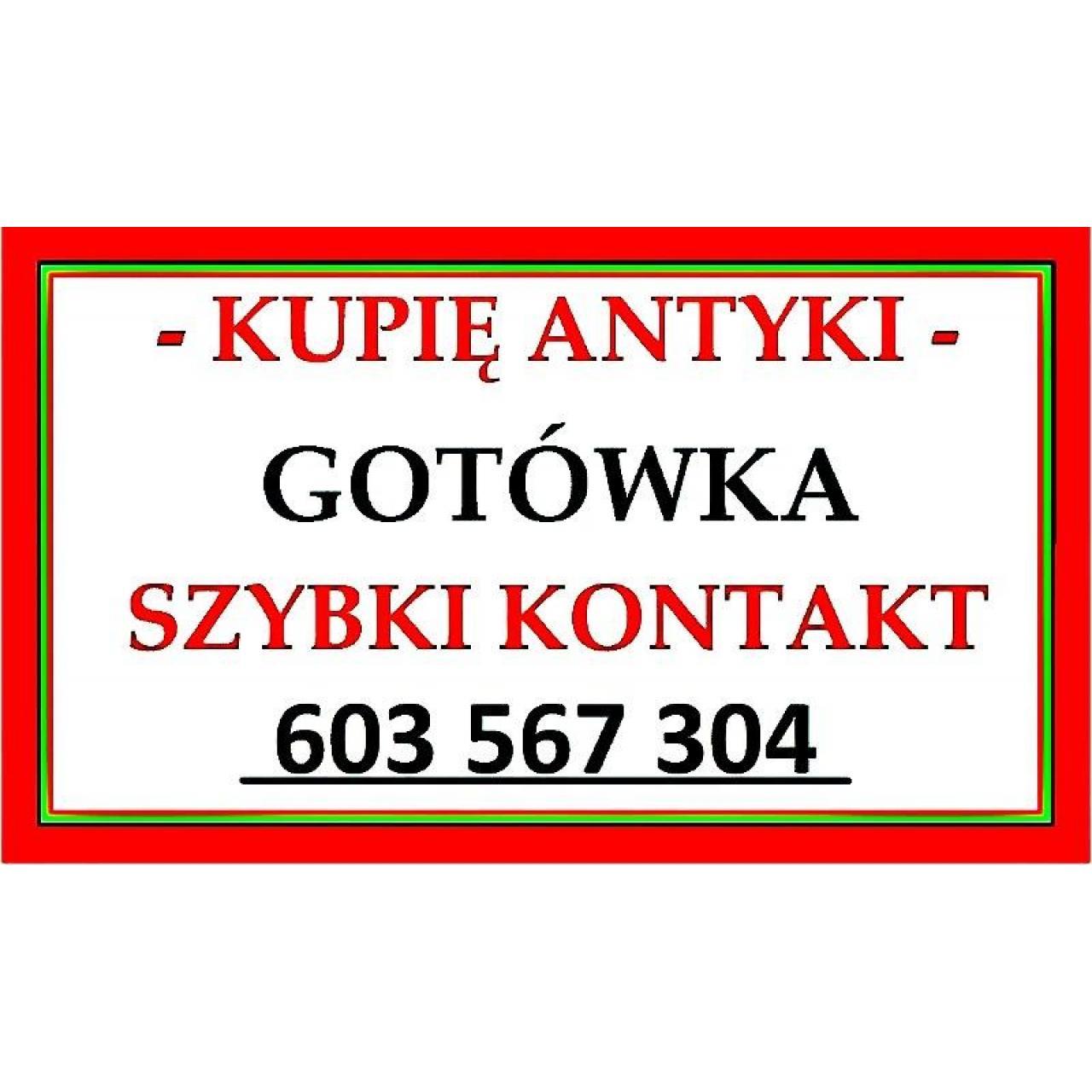 SKUP ANTYKÓW – JESTEM ZAINTERESOWANY ZAKUPEM – ANTYKÓW – KUPIĘ ANTYKI -- 603 567 304