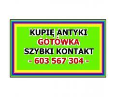 KUPIĘ ANTYKI / STAROCIE / DZIEŁA SZTUKI - GOTÓWKA - ZADZWOŃ NAJLEPSZE CENY - 603 567 304 - SKUP !